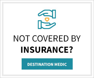Not covered by insurance? Destination Medic can help.
